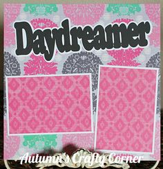 DAYDREAMER Basic Premade Scrapbook Page 12x12 Layout