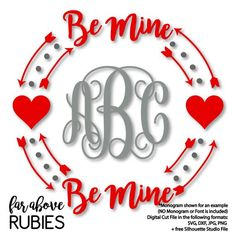 Happy Valentine's Day Be Mine Monogram Wreath (monogram NOT included) - SVG, DXF, png, jpg digital cut file for Silhouette or Cricut Cricut Monogram, Monogram Shirts, Monogram Wreath, Monogram Keychain, Valentines Day Shirts, Happy Valentines Day, Spirit Shirts, Birthday Gifts For Sister, Jar Gifts