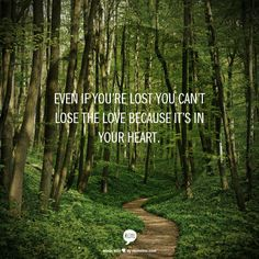 Even if you're lost you can't lose the love because it's in your heart. Avatar The Last Airbender