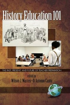 Buy History Education The Past, Present, and Future of Teacher Preparation by D. Antonio Cantu, Wilson J. Warren and Read this Book on Kobo's Free Apps. Discover Kobo's Vast Collection of Ebooks and Audiobooks Today - Over 4 Million Titles! History Education, History Teachers, Historian, Lesson Plans, Free Apps, Audiobooks, The Past, This Book, Waiting