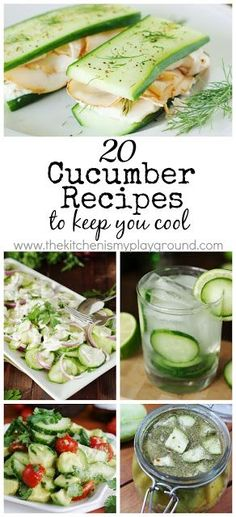 20 Cucumber Recipes to Keep You Cool. #cucumber #healthy