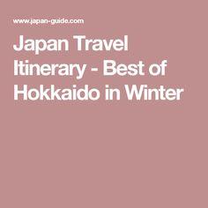 Japan Travel Itinerary - Best of Hokkaido in Winter