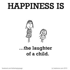 Happiness is .the laughter of a child. Happy Kids Quotes, Quotes For Kids, Quotes To Live By, What Is Happiness, Finding Happiness, Happiness Quotes, Happiness Meaning, Make Me Happy, Happy Life