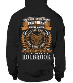 Brave Heart i nerver said i was perfect i am a HOLBROOK  Funny Holbrooks T-shirt, Best Holbrooks T-shirt