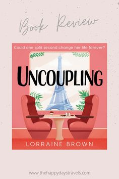 This is my travel book review of Uncoupling by Lorraine Brown. Read on for all the travel aspects of Uncoupling, following Hannah around Paris and makes you want to get on that next train to France. Best travel quotes from Uncoupling. Lorraine Brown Uncoupling Book Review 2021. #travelbook #travelbookreview #bookreview #booksontravel #Paris #france #parisbook Best Travel Quotes, Best Places To Travel, Travel Advice, Travel Guides, Literary Travel, Travel Books, Working Holidays, Book Challenge, Best Books To Read