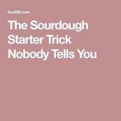 The Sourdough Starter Trick Nobody Tells You