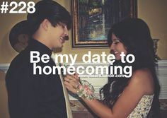 Be my date to homecoming #228 #winmyheart