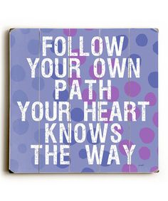 Look what I found on #zulily! 'Follow Your Own Path' Wood Wall Art by ArteHouse #zulilyfinds