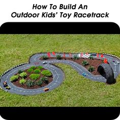 How To Build An Outdoor Toy Racetrack.