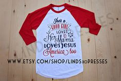 Tom Petty Ladies Raglan; She's a Good Girl; Loves Jesus and America Too; 4th of July; 4th of July Tshirt; Loves her Mama; Free Fallin Raglan
