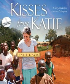 "one of the most inspiring stories from an absolutely amazing person. I am honored to know her, and have her be a part of my life. Everyone should read ""Kisses from Katie"" and learn of the inspiring story of Katie Davis and her devotion of her life to God and his people."