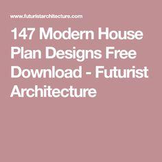 147 Modern House Plan Designs Free Download - Futurist Architecture