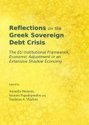 Reflections on the Greek sovereign debt crisis : the EU institutional framework, economic adjustment in an extensive shadow economy / ed. by Aristidis Bitzenis, Ioannis Papadopoulos and Vasileios A. Vlachos. -- Newcastle upon Tyne :  Cambridge Scholars Publishing,  2013.