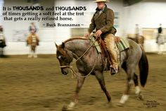 New horse training quotes buck brannaman ideas Buck Brannaman, Training Quotes, Horse Training Tips, Running Training, Citations Formation, Inspirational Horse Quotes, Equestrian Outfits, Equestrian Fashion, Equestrian Quotes
