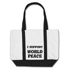 I SUPPORT WORLD PEACE Impulse Tote, Inspirational http://www.zazzle.com/i_support_world_peace_impulse_tote_inspirational_bag-149095906797719917?rf=238290304201005220 Impulse Tote Bag