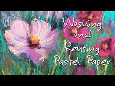 How to Wash and Reuse Pastel Paper!! Save on Your Art Supplies! - YouTube