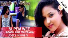 Supem Wee Sithina ( Pema Wahila ) By Upeka Nirmani