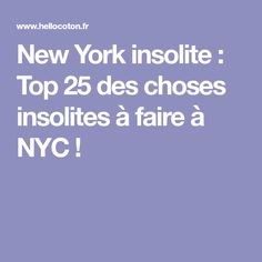 New York insolite : Top 25 des choses insolites à faire à NYC !
