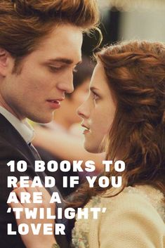 10 Books To Read If You Are A 'Twilight' Lover #twilight #books #reader #bookstoread #robertpattison #bella #Jacob #bookish #bibliophile #Edward #Kristen