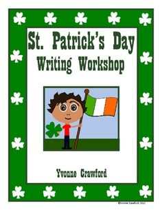 St. Patrick's Day Writing Workshop is a fun way to introduce St. Patrick's Day vocabulary to your students while helping them increase their langua...
