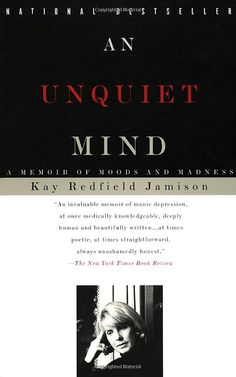 An Unquiet Mind: A Memoir of Moods and Madness: Kay Redfield Jamison: 9780679763307: Amazon.com: Books