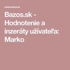 Bazos.sk - Hodnotenie a inzeráty užívateľa: Marko