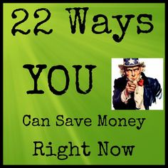 22 Ways to Save Money Now (that you may not have thought of already) Penny pinching / frugal ideas to cut costs and save cash