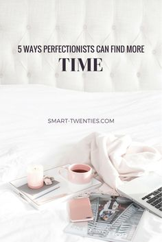 Feel like you're too busy to wake up early, meditate, workout everyday, eat healthy and stick to a morning routine? Read my advice for perfectionists on how to find more time for the healthy habits they want to create.