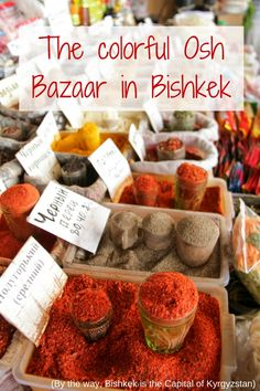 The colors of Bishkek Osh Bazaar! Click for many pictures of the stalls in the market and get a glimpse of the Kyrgyz culture