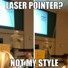 The Memes Factory  Laser Pointer? Not My Style