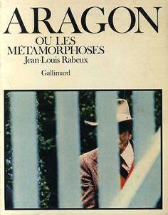 ルイ・アラゴン Aragon: Ou Les Metamorphoses Jean-Louis Rabeux 1977年/Gallimard 仏語版 表紙少ヤケ・少汚れ ¥1,000