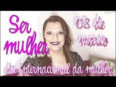 SER MULHER - DIA DAS MULHERES   MARCELLA ALMEIDA