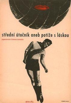 "1963 Czech poster for COMRADE PRESIDENT CENTER-FORWARD (Zorz Skrigin, Yugoslavia, 1961)Designer:JaroslavSlovákPoster source: Terry PostersThe Czech title translates as ""Center-Forward or Problems with Love"""