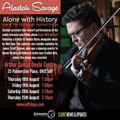 Alastair Savage brings his solo fiddle album, Alone With History, to the Edinburgh Festival Fringe. All tickets available from: https://www.edfringe.com/