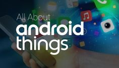 Want to leverage Android Things to build IoT apps? Get in touch with an Outsourcing Android App Development Agency now for a cost-effective solution. Mobile Application Development, App Development, Android Apps, Need To Know, December, Product Launch, Platform, Touch, Technology