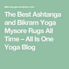 The Best Ashtanga And Bikram Yoga Mysore Rugs All Time