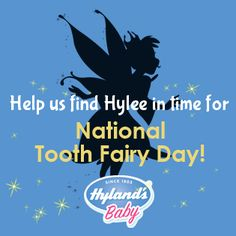 Help us find Hylee the Hyland's Tooth Fairy! 500 Winners