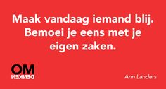 Bemoei je eens met je eigen zaken. Word 2, Note To Self, True Words, Food For Thought, Picture Quotes, Slogan, Feel Good, Quotes To Live By, Texts