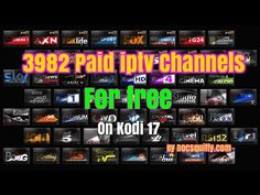 SHHHHH!! 3982 IPTV Paid TV CHANNELS for FREE on Kodi 17 (2017) - YouTube