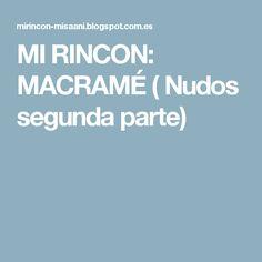 MI RINCON: MACRAMÉ ( Nudos segunda parte)