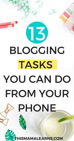Does your little one protest when you're on the computer? If you're working from home it makes things tough! Here's a list of 13 blogging tasks you can do from your smartphone. Click through and get ready to level up your productivity to ninja levels!