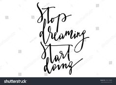 Phrase stop dreaming start doing handwritten text vector