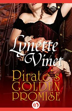 Pirate's Golden Promise by Lynette Vinet http://www.amazon.com/dp/B014S65MFY/ref=cm_sw_r_pi_dp_rNG2wb1S4SBV6
