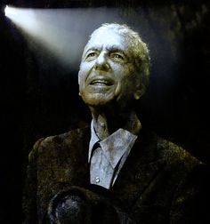 Leonard Cohen - Thats How The Light Gets In by Mal Bray