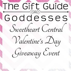Gift Guide Goddesses' first annual Valentine's Day Giveaway