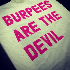 Custom tees speaking the truth #burpees #lucifer by printliberation