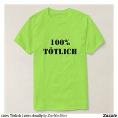 100% Tötlich | 100% deadly T-Shirt cool trendy unique t-shirt fashion design Script Alphabet, Foreign Words, Word Sentences, Johnson Family, German Words, Best Memories, Tshirt Colors, How To Memorize Things, Kids Shop