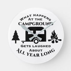 ****WHAT HAPPENS WHILE CAMPING*** CLOCK   #superbowl #decor #humor camping recipes, camping meals, camper camping, back to school, aesthetic wallpaper, y2k fashion