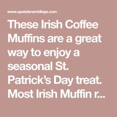 These Irish Coffee Muffins are a great way to enjoy a seasonal St. Patrick's Day treat. Most Irish Muffin recipes I have seen are for Irish Soda Bread Muffins, which are okay, but for me Irish Coffee is better! These muffins combine coffee, Irish Whiskey and cream for a delicious and different taste. These muffins...