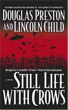 Still Life with Crows by Douglas Preston & Lincoln Child  One of my all time favorite books.